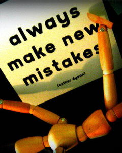 Always strive for new mistakes